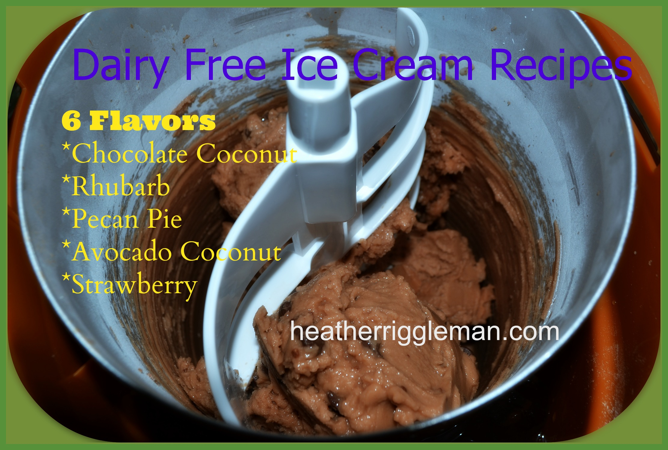 Chocolate Coconut Ice Cream & More