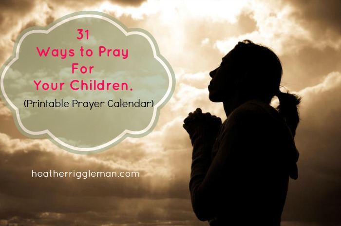 31 Ways to Pray for Your Child