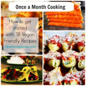Once a Month Cooking (18 Freezer Friendly Recipes)