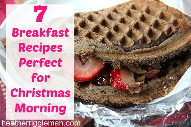 7 Perfect Breakfast Recipes for Christmas Morning