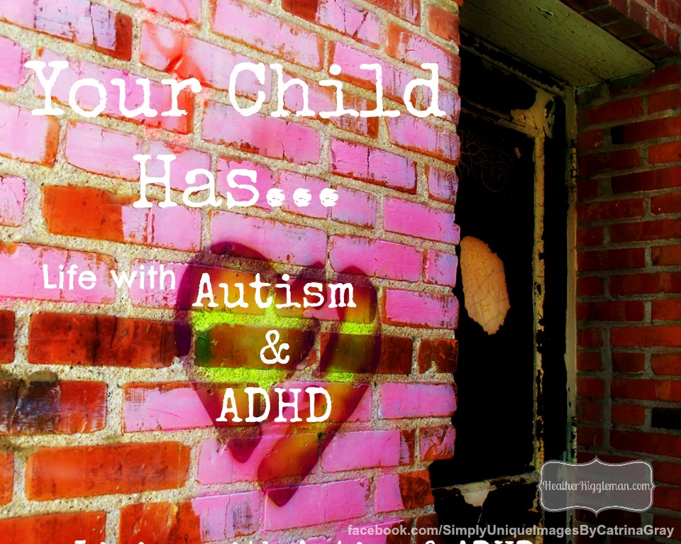 Your Child Has