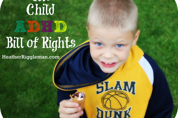 The ADHD Bills of Rights – And encouragement for every parent of an ADHD kid.