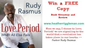 Love. Period.  When All Else Fails. (Giveaway)