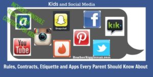 Kids & Social Media: Rules, Contracts, Etiquette and Apps Every Parent Should Know About