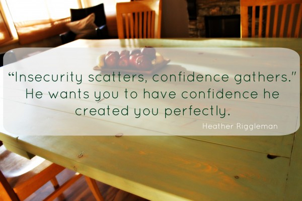 Insecurity scatters confidence gathers heather riggleman