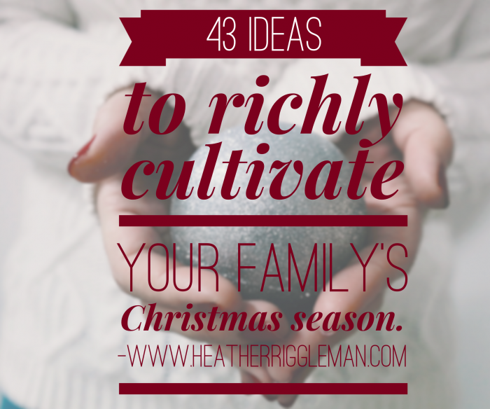 43 Ideas to make Christmas more meaning as a family